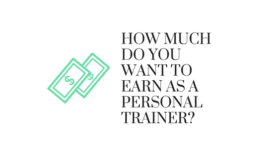 What do you want to earn as a personal trainer?